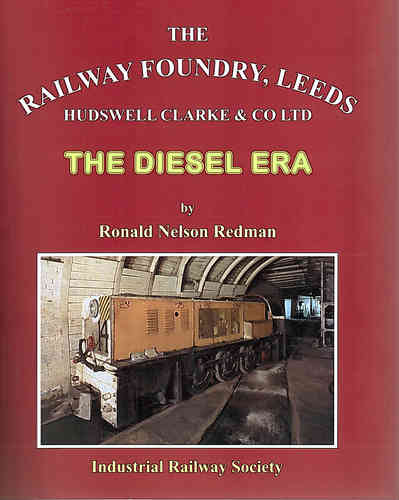 Hudswell Clarke &; Co Ltd - The Diesel Era
