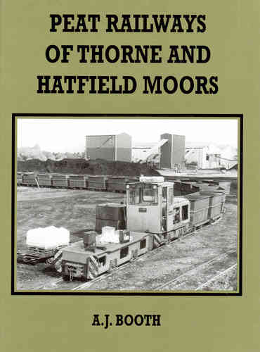 Peat Railways of Thorne & Hatfield Moors