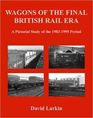 Wagons of the final British Railways Era 1983-1995
