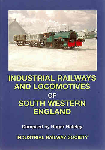 Industrial Railways & Locomotives of South Western England - 2nd edition