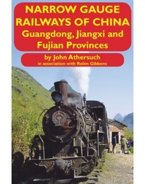 Narrow Gauge Railways of China, Guangdong, Jiangxi & Fujian