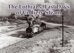 The Lothian's Last Days of Colliery Steam