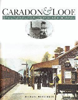 Caradon & Looe, The Canal, Railways & Mines (3rd Edition) - Twelveheads