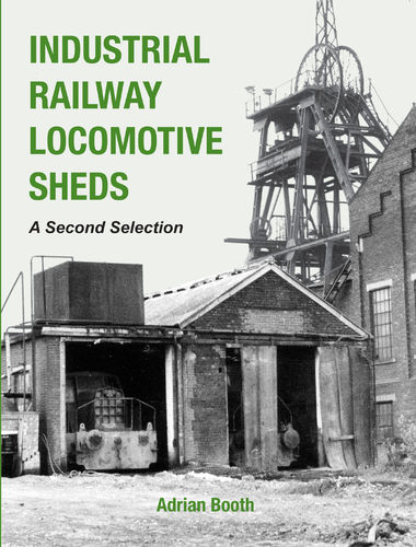 Industrial Railway Locomotive Sheds - second selection