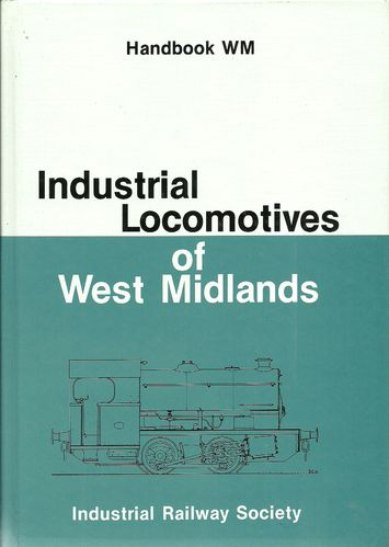 Industrial Locomotives of West Midlands 1st Edition - Used