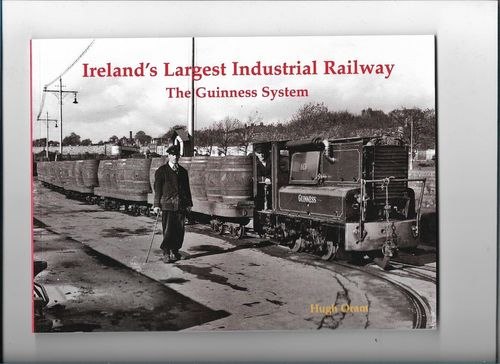 Ireland's largest industrial railway - The Guinness system