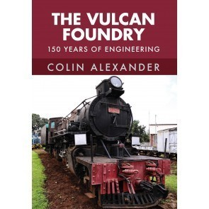 Vulcan Foundry, 150 years of engineering
