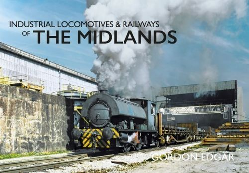 Industrial Locomotives & Railways - Midlands