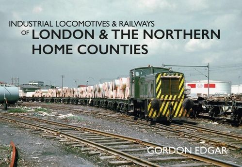 Industrial Locomotives & Railways - London & N. Home Counties