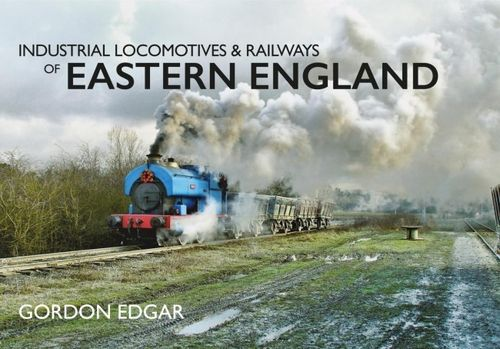 Industrial Locomotives & Railways - Eastern England