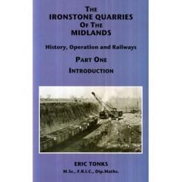 The Ironstone Quarries of the Midlands Part I - Introduction