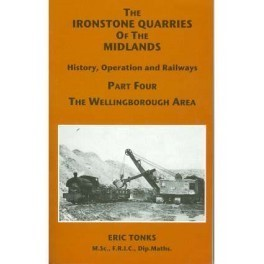 The Ironstone Quarries of the Midlands Part IV - Wellingborough