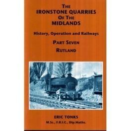 The Ironstone Quarries of the Midlands Part VII - Rutland