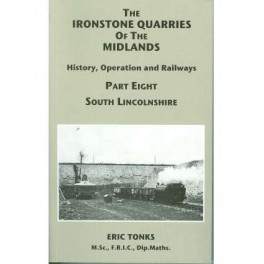 The Ironstone Quarries of the Midlands Part VIII - South Lincolnshire