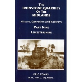 The Ironstone Quarries of the Midlands Part IX Leicestershire