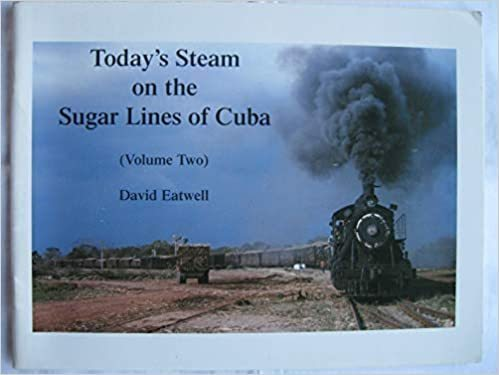 Today's steam sugar lines Cuba volume 2