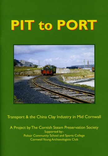 Pit to Port - china clay in Cornwall