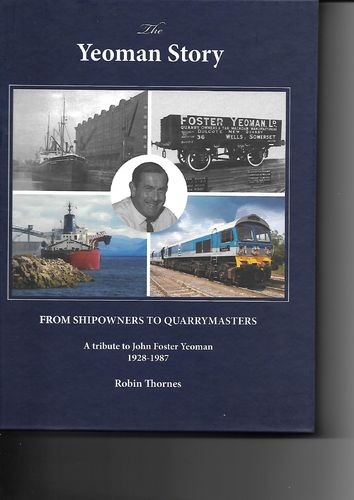 From Shipowners to Quarrymasters - a tribute to John Foster Yeoman 1928-1987