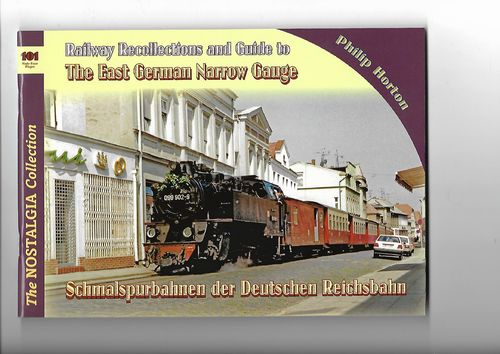 Railway recollections and guide to the East German narrow gauge