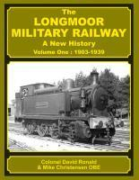 The Longmoor Military Railway - Volume 1, 1903-1939