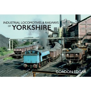 Industrial Locomotives & Railways - Yorkshire