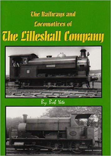 The Railways and Locomotives of the Lilleshall Company