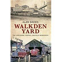 Walkden Yard: The Lancashire Central Coalfield Workshop