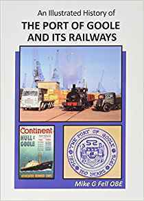 An Illustrated History of the Port of Goole and its Railway