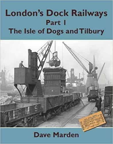London's Dock Railways Part 1: The Isle of Dogs & Tilbury