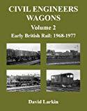 Civil Engineer's Wagons Volume 2: Early British Rail 1968-1977