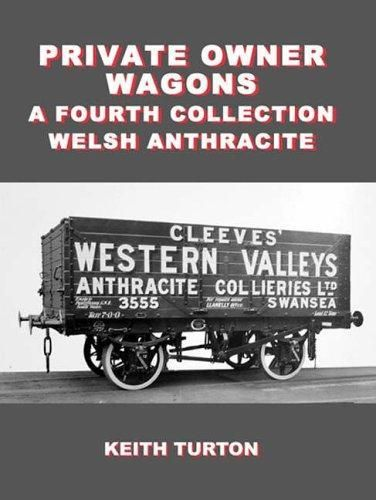 Private Owner Wagons: 4th Collection (Welsh anthracite)