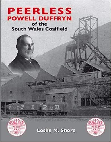Peerless Powell Duffryn of the South Wales Coalfield