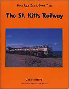 The St. Kitts Railway from Sugar Cane to Scenic Train