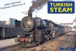 International Railway Memories 2: Turkish Steam