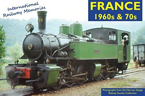 International Railway Memories 1: France 1960s & 70s