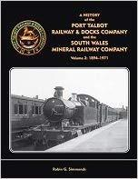Port Talbot Railway & Docks Co and the South Wales Mineral Railway Vol 2