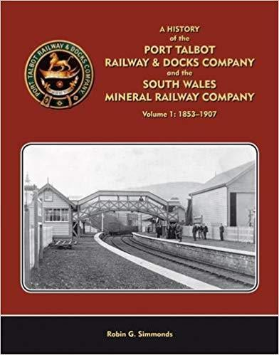 Port Talbot Railway & Docks Co and the South Wales Mineral Railway Vol 1