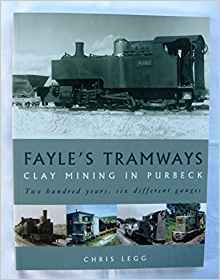 Fayle's Tramways - Clay Mining in Purbeck