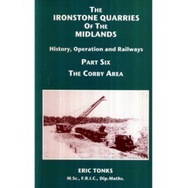 The Ironstone Quarries of the Midlands Part VI - Corby