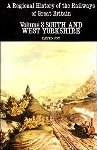 Regional History of the Railways of Great Britain - South & West Yorkshire