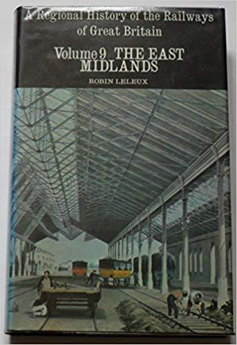 Regional History of the Railways of Great Britain - East Midlands