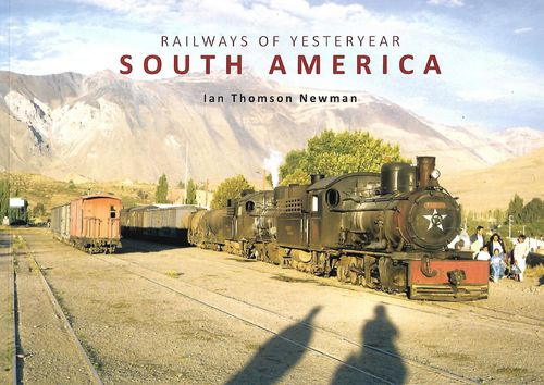 Railways of Yesteryear - South America