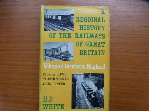 Regional History of the Railways of Great Britain - Southern England