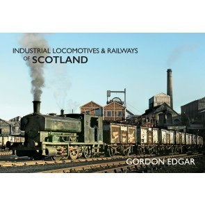 Industrial Locomotives & Railways - Scotland