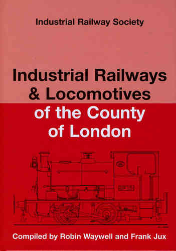 Industrial Railways and Locomotives of the County of London (shop soiled)