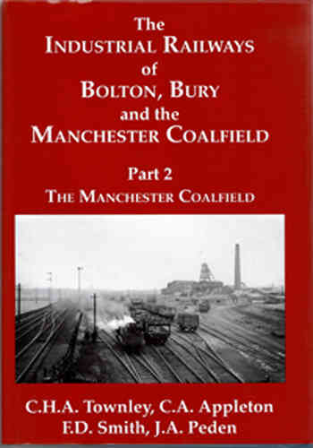 Industrial Railways of Bolton, Bury & Manchester Coalfield Part 2 Manchester - Shop soiled