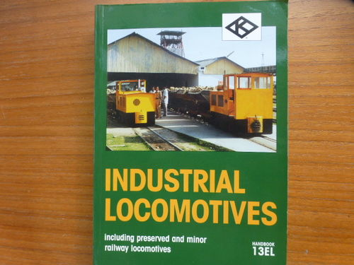Industrial Locomotives 13EL Softback - Used / Shop soiled