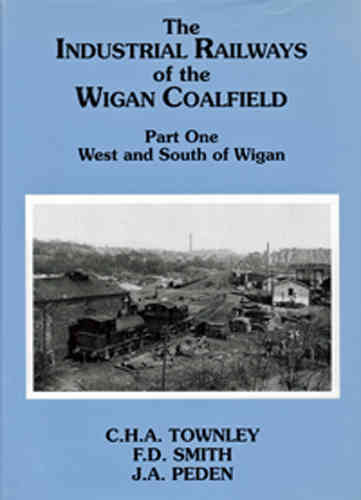 Industrial Railways of the Wigan Coalfield Part 1 West and South of Wigan - Used  1rt2acs