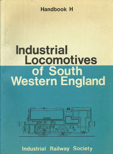 Industrial Locomotives of South Western England 1st Edition - Used