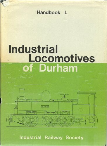 Industrial Locomotives of Durham 1st Edition - Used